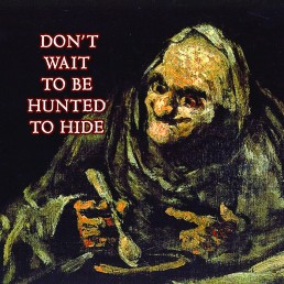David Cronenberg's Wife - Don't Wait To Be Hunted To Hide