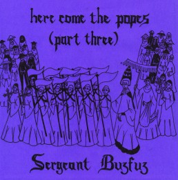 Sergeant Buzfuz – Here Come The Popes Part 3